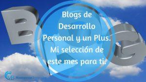 Blogs de Desarrollo Personal y un Plus. Mi selección de este mes para ti.